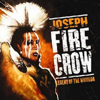 Legend of the Warrior - Joseph Fire Crow
