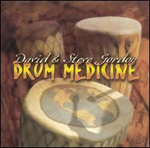 Drum Medicine - David and Steve Gordon
