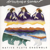 Gathering of Shamen - Native Flute Ensemble
