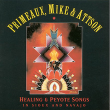 Healing and Peyote Songs - Primeaux and Mike